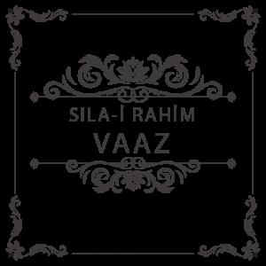Sıla-i Rahim Vaaz