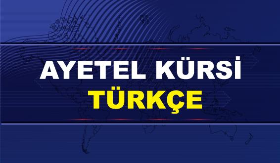 ayetel kürsi türkçe okunuşu