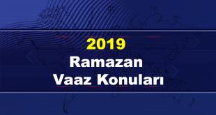 2019 Ramazan Ayı Vaaz Ve Sohbet Konuları