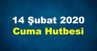14 Şubat 2020 Cuma Hutbesi