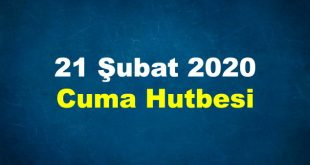 21 Şubat 2020 Cuma Hutbesi