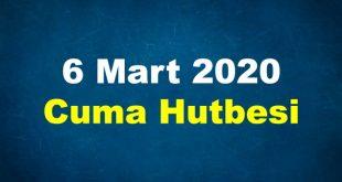6 Mart 2020 Cuma Hutbesi