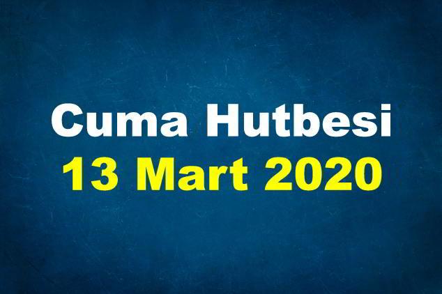 Cuma Hutbesi 13 Mart 2020
