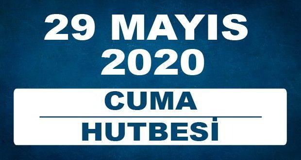 29 Mayıs 2020 Cuma Hutbesi