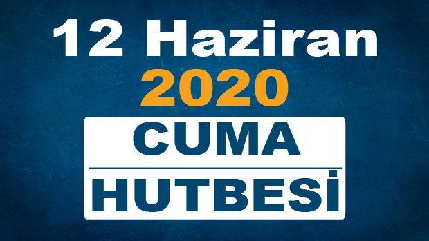 12 Haziran 2020 Cuma Hutbesi