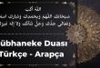 Sübhaneke Duası Türkçe - Arapça